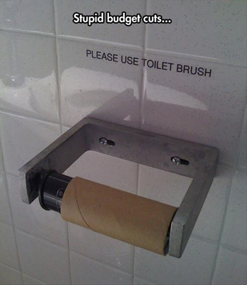 monday thru friday sign work budget cuts toilet paper bathroom - 8167054080