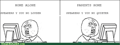 Y U NO,speakers,noise