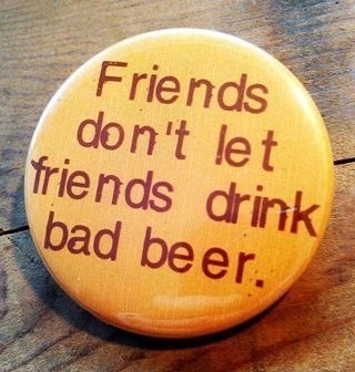 beer bad idea friends funny after 12 g rated - 8168094976