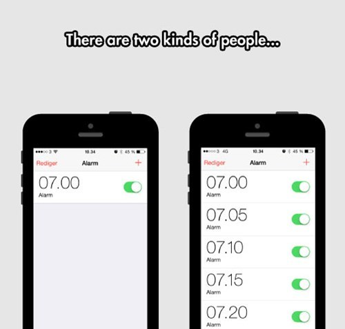 alarms,waking up,phones,sleeping,two kinds of people