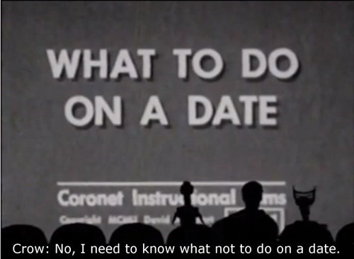 bad idea,funny,mst3k,dating