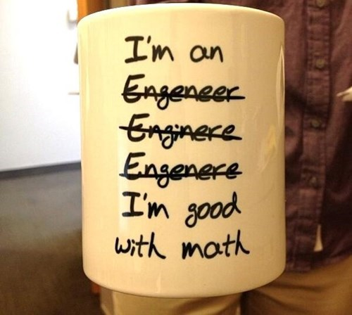 monday thru friday,work,engineering,misspelling,mug