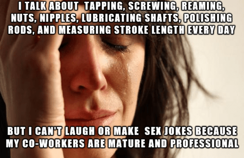 First World Problems dirty mind Memes monday thru friday work