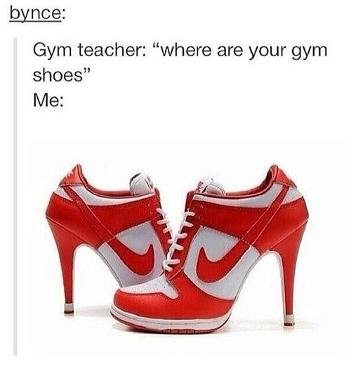 gym,shoes,nike,high heels,poorly dressed,sneakers,g rated