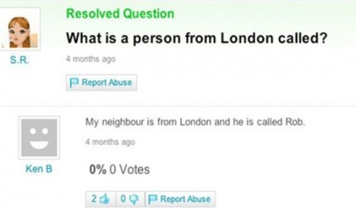 trolling Yahoo Answer Fails failbook g rated London - 8169601024