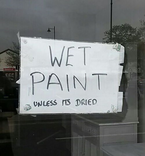 monday thru friday wet paint sign work g rated