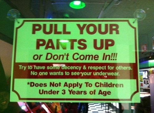 monday thru friday sign dress code poorly dressed pants work parenting g rated
