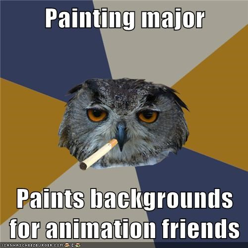 Painting major  Paints backgrounds for animation friends