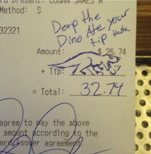 derp,dinosaurs,monday thru friday,waiter,work,tips,g rated