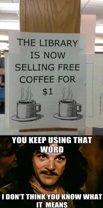 sign you keep using that word inigo montoya free stuff - 8175260672