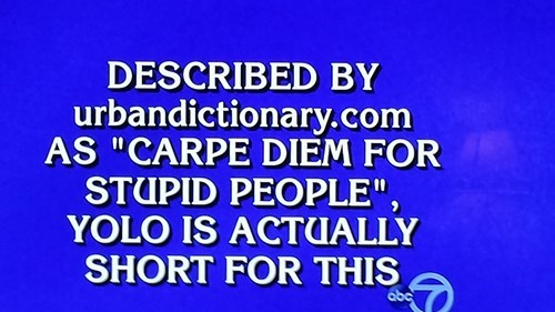 Jeopardy,yolo,urban dictionary