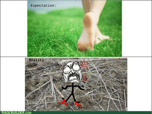 rage,barefoot,expectation vs reality