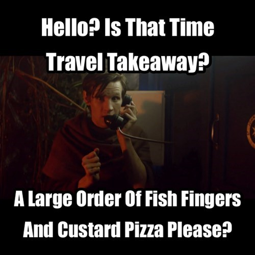 11th Doctor,delivery,fish fingers and custard,pizza