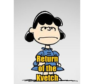 Return  of the  Kvetch