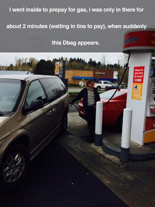 getting gas,gas,douchebags