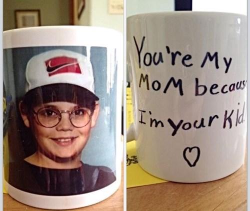 Mug - You're My MoM becaus m Your Kk