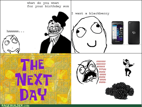 birthday blackberry present rage trolldad