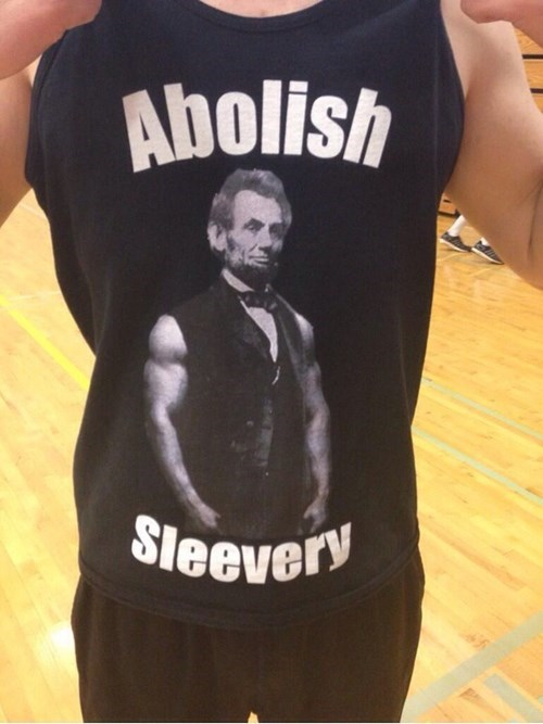 abraham lincoln,puns,poorly dressed,sleeve