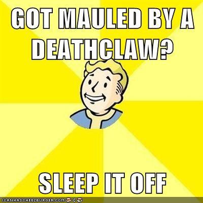 GOT MAULED BY A DEATHCLAW?  SLEEP IT OFF