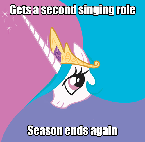Celestia really needs to work on her timing