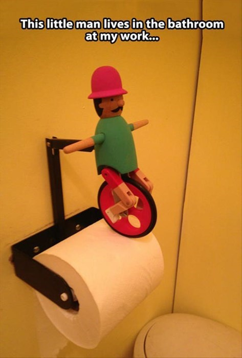bathroom,monday thru friday,work,toilet paper,unicycle
