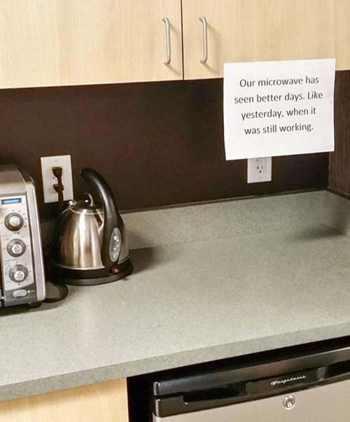 monday thru friday sign work note kitchen broken microwave - 8183986688