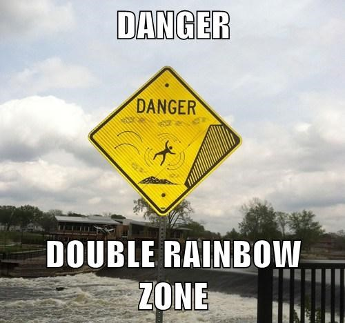 DANGER  DOUBLE RAINBOW ZONE