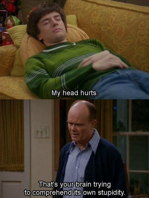 red foreman,sick burn,that 70s show