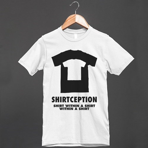 Inception,poorly dressed,meta,t shirts