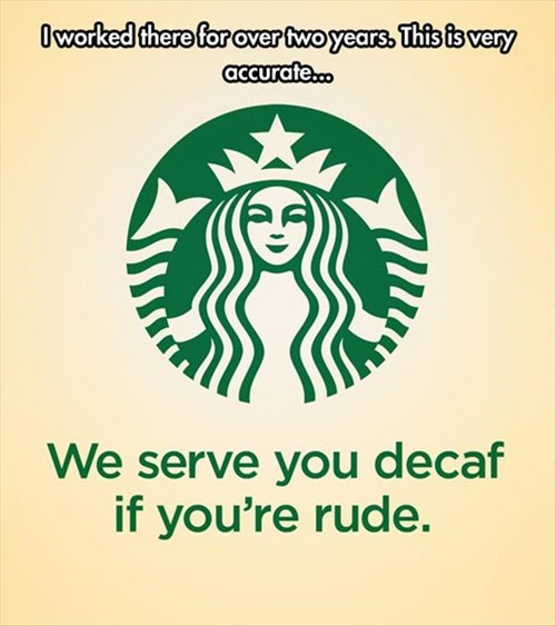 monday thru friday,decaf,barista,work,Starbucks,g rated