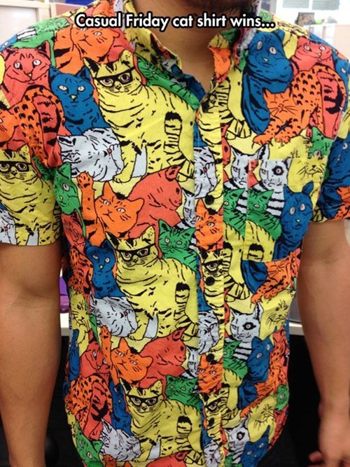 monday thru friday poorly dressed shirt Cats casual friday g rated - 8186516480