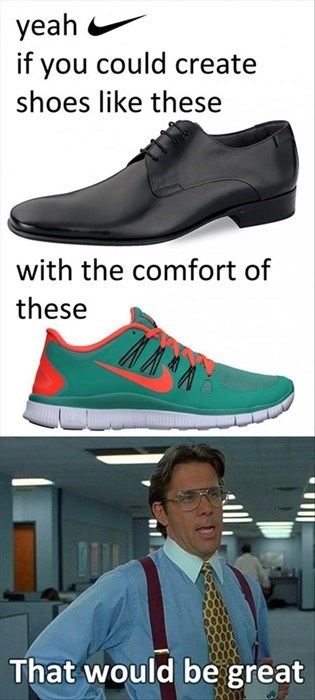 shoes,poorly dressed,bill lumbergh,Office Space,dress shoes,sneakers,comfortable