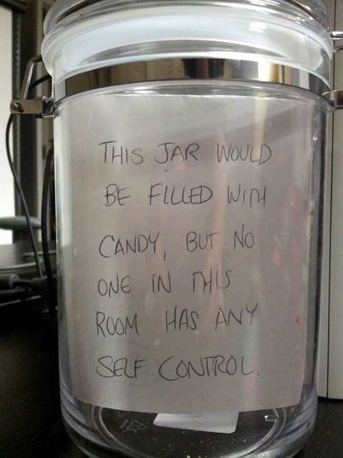 monday thru friday,candy,sign,candy jar,work,self control