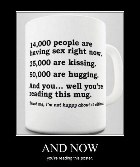 life,depressing,kissing,sexy times,funny,mug