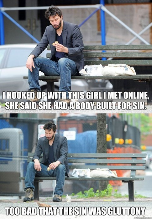funny,online dating,sad keanu,sinful