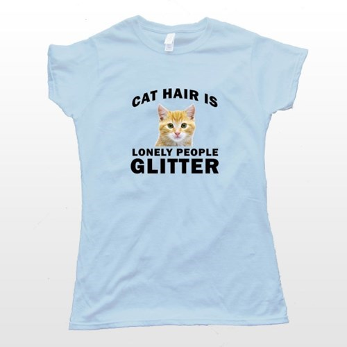 Cats cat hair forever alone t shirts poorly dressed lonely g rated