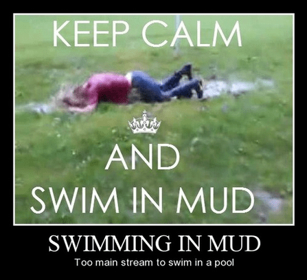 funny,mainstream,mud,pool