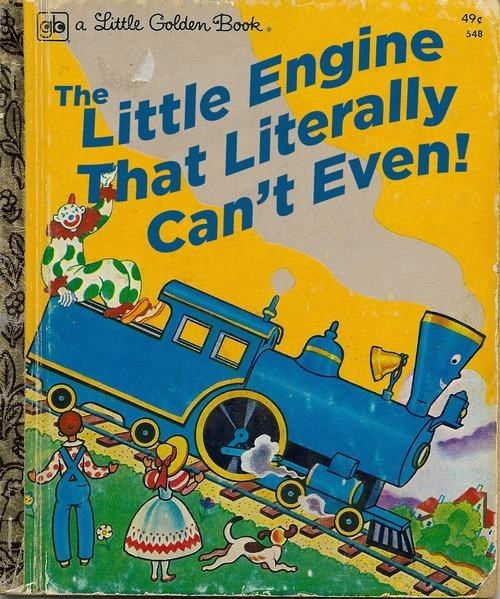 the little engine that could i cant even - 8197231360