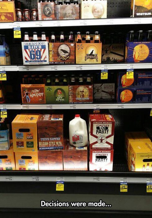 monday thru friday,beer,decisions,milk,grocery store,g rated