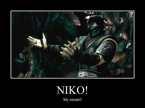 NIKO! My cousin!