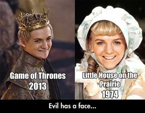 Game of Thrones,little house on the prairie,joffrey baratheon,totally looks like