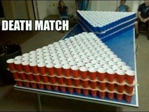 death match,beer pong,funny,after 12,g rated