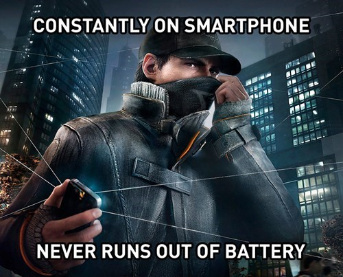 battery life,smart phone,watch dogs