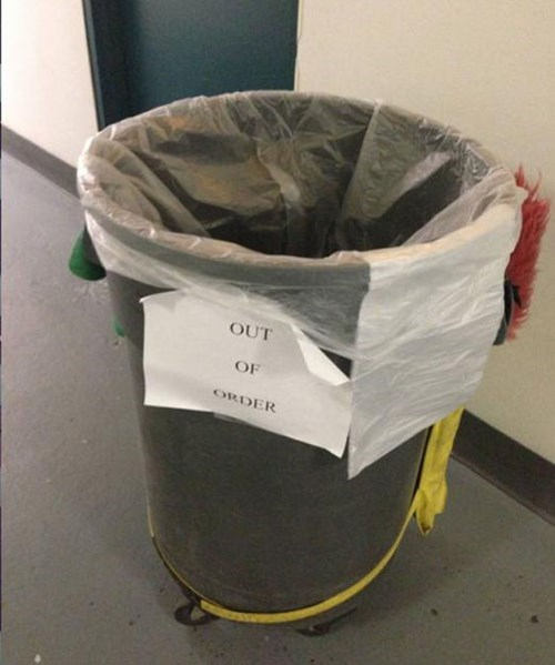 monday thru friday,sign,out of order,trash can