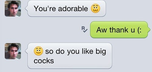 Text - You're adorable Aw thanku ( R so do you like big cocks