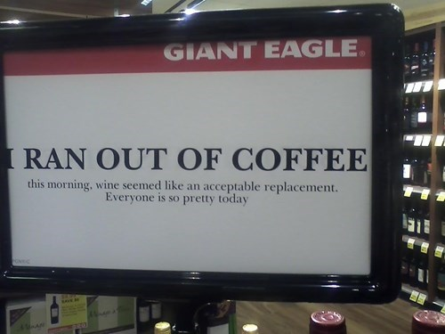 coffee,monday thru friday,sign,wine