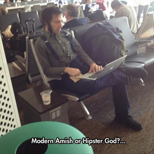 poorly dressed,airport,hipster,amish,laptop,g rated