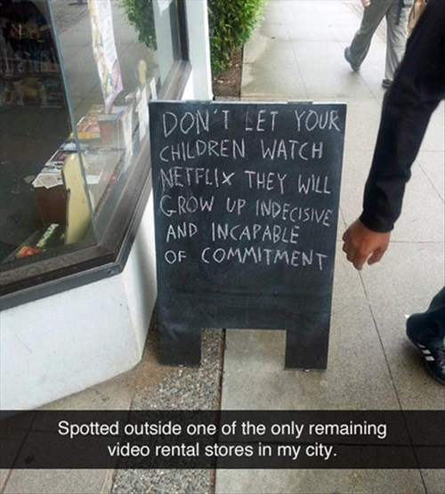 monday thru friday,sign,video store,netflix,chalkboard