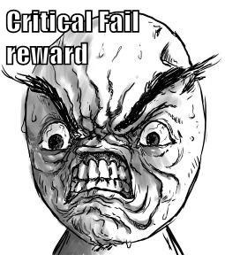 Critical Fail reward