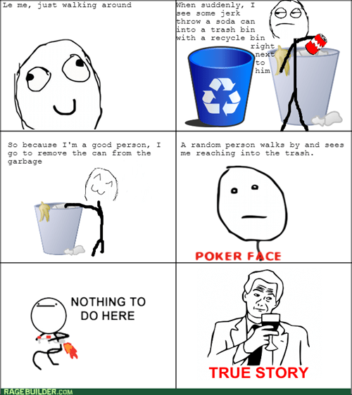 recycle,poker face,jerk,trash can